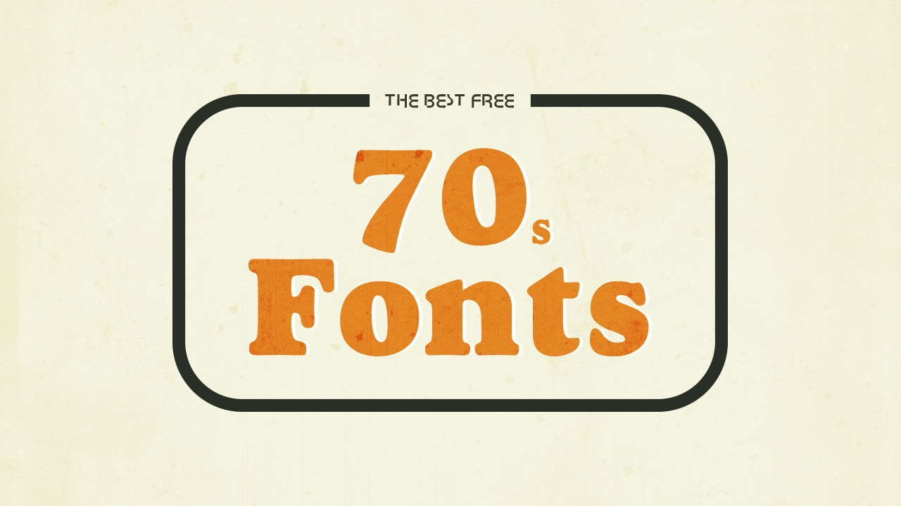 The 12+ Best Free 70s Fonts | Hipsthetic