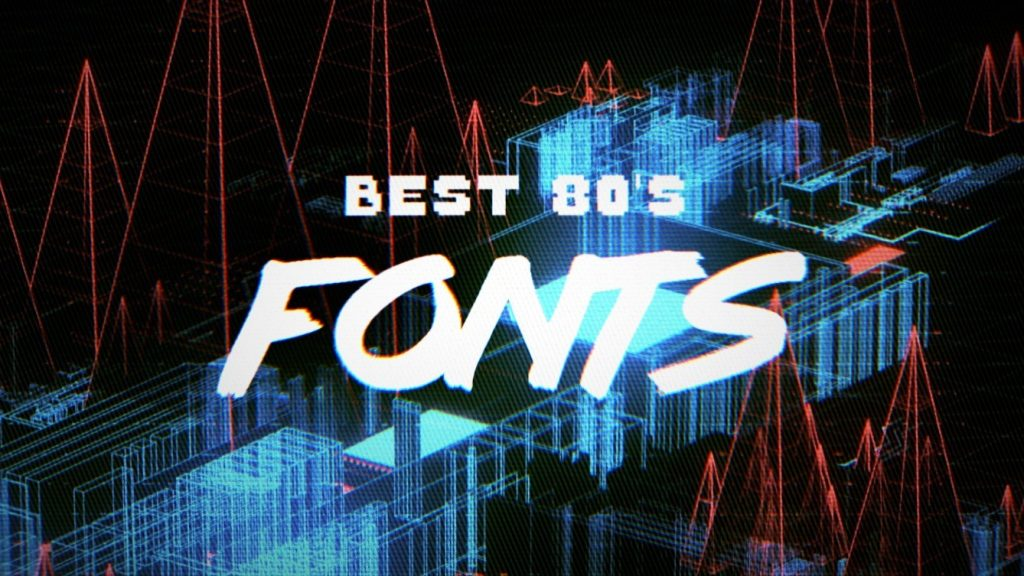 Best Free 80's Style Fonts