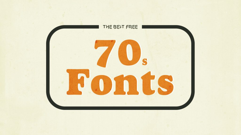 The Best Free 1970s Fonts