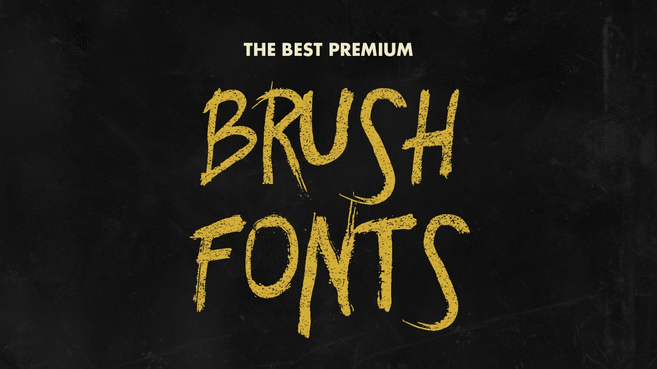 The Best Cheap Premium Brush Fonts Under $10