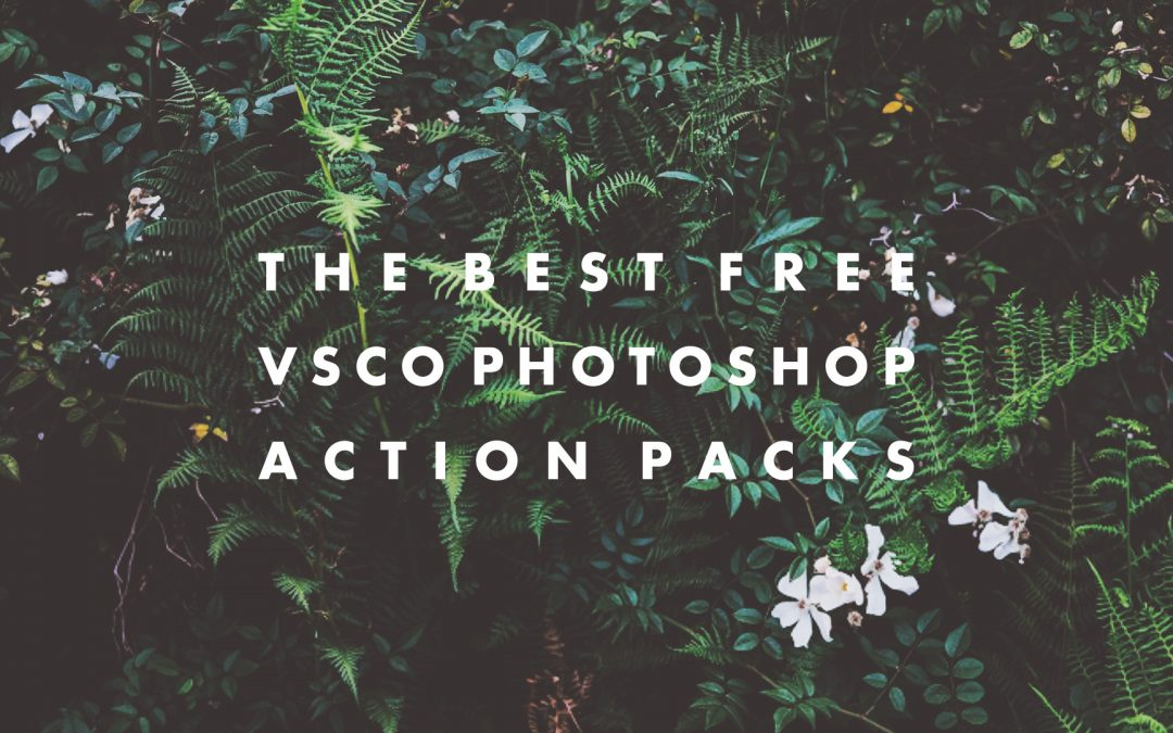 The Best FREE VSCO Photoshop Action Packs