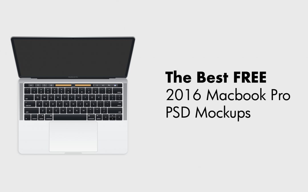The 9+ Best FREE 2016 Macbook Pro (Touch Bar) PSD Mockups