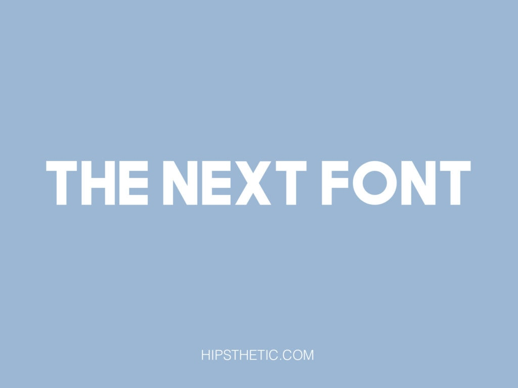 https://www.hipsthetic.com/wp-content/uploads/2020/12/the-next-font-1024x768.jpg
